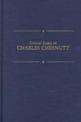 Critical Essays on Charles Chesnutt