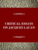 Critical Essays on Jacques Lacan