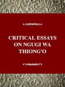 Critical Essays on Ngugi Wa Thiong O