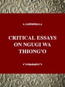 Critical Essays on Ngugi Wa Thiong O