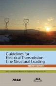 Guidelines for Electrical Transmission Line Structural Loading