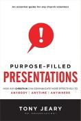 Purpose-Filled Presentations
