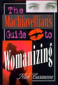 Machiavellian's Guide to Womanising