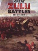 Great Zulu Battles 1838-1906