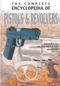 The Complete Encyclopedia of Pistols & Revolvers