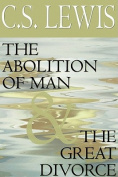 Abolition of Man & the Great Divorce [Audio]