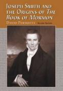 "Joseph Smith and the Origins of ""The Book of Mormon"""
