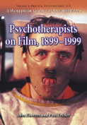 Psychotherapists on Film, 1899-1999: A Worldwide Guide to Over 5000 Films