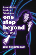 "An Analytical Guide to Television's ""One Step Beyond"", 1959-1961"