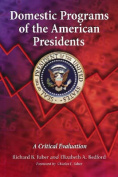 Domestic Programs of the American Presidents