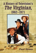 "A History of Television's ""The Virginian"", 1962-1971"