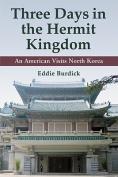Three Days in the Hermit Kingdom