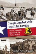 Jungle Combat with the 112th Cavalry