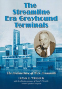 The Streamline Era Greyhound Terminals