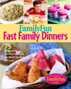 """FamilyFun"" Fast Family Dinners"
