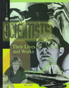 Scientists - Their Lives and Works