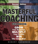 The Masterful Coaching Fieldbook