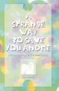 A Strange Way to Save You and Me
