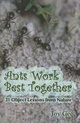 Ants Work Best Together