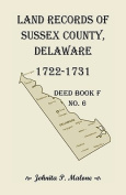 Land Records of Sussex County, Delaware, 1722-1731
