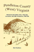 Pendleton County, (West) Virginia, Probate Records