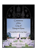 Cemeteries of the City of Newport News, Formerly Warwick County, Virginia