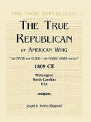 The True Republican, or American Whig