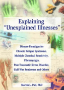 "Explaining ""Unexplained Illnesses"""