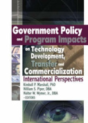 Government Policy and Program Impacts on Technology Development, Transfer, and Commercialization