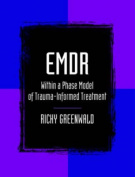 EMDR within a Phase Model of Trauma-informed Treatment