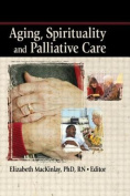 Aging, Spirituality and Palliative Care