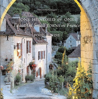 One Hundred & One Beautiful Towns in France  : Food & Wine