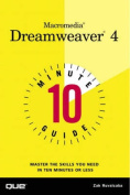 10 Minute Guide to Macromedia Dreamweaver 4