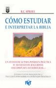 Cmo Estudiar E Interpretar La Biblia [Spanish]