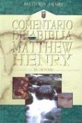Commentario de la Biblia Matthew Henry [Spanish]