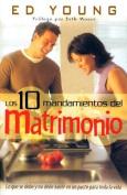 Los 10 Mandamientos del Matrimonio = The 10 Commandments for Marriage [Spanish]