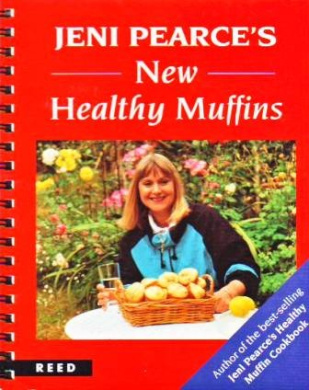 Jeni Pearce's New Healthy Muffin Cookbook