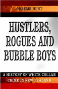 Hustlers, Rogues and Bubble Boys
