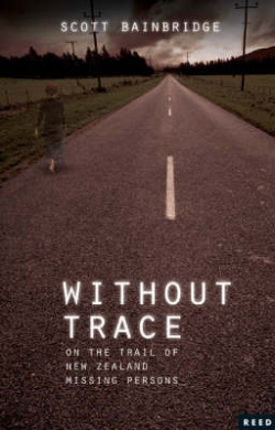 Without Trace: On the Trail of New Zealand Missing Persons