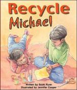 Recycle Michael (Storyteller)