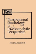 Transpersonal Psychology in Psychoanalytic Perspective