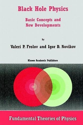 Black Hole Physics: Basic Concepts and New Developments ...