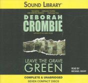 Leave the Grave Green (Duncan Kincaid/Gemma James Novels  [Audio]
