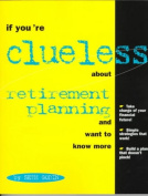 If You're Clueless About Retirement and Want to Know More