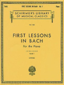 First Lessons in Bach - Book 1