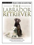 The Labrador Retriever [With Dog Training DVD]