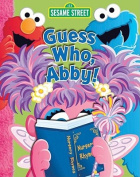 Guess Who, Abby! (Sesame Street) [Board book]