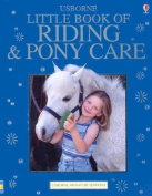 Little Book of Riding and Pony Care (Complete Book of Riding and Pony Care
