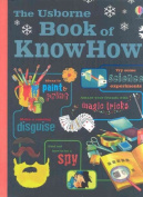 The Usborne Book of KnowHow (Usborne Book Of...