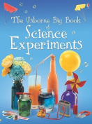 The Usborne Big Book of Science Experiments